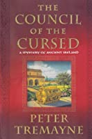 The Council of the Cursed: A Mystery of Ancient Ireland (Mysteries of Ancient Ireland) by Peter Tremayne(2010-11-23)