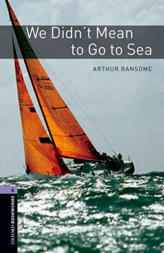 Oxford Bookworms Library: Level 4: : We Didn't Mean to Go to Sea (Oxford Bookworms ELT)の詳細を見る
