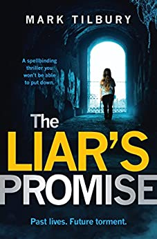 The Liar's Promise: a spellbinding thriller you won't be able to put down by [Tilbury, Mark]