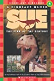 A Dinosaur Named Sue: The Find of the Century (Hello Reader Science, Level 4)