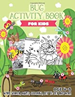 Bug Activity Book for Kids Ages 4-8: Word search, Mazes, Coloring, Dot to dot and more