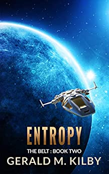 Entropy (The Belt Book 2) by [Kilby, Gerald M.]