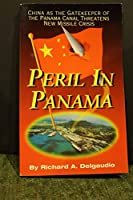 Peril In Panama: China As The Gatekeeper Of The Panama Canal Threatens New Missile Crisis