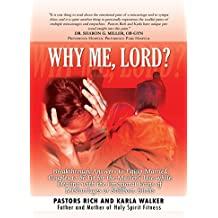 Why Me, Lord?: Breakthrough Answers to Equip Married Couples to Be Fit for the Master's Use While Dealing with the Emotional Pains of Miscarriages or Stillborn Births