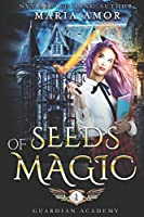Guardian Academy 1: Seeds Of Magic (The Mystery Of The Four Corners)