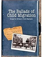 The Ballads of Child Migration