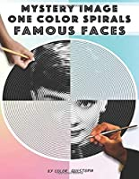 Mystery Image One Color Spirals Famous Faces: One Color Adult Coloring Book For Relaxation and Stress Relief (Fun One Color Mystery Image Puzzles)