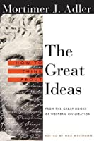 How to Think About the Great Ideas: From the Great Books of Western Civilization by Mortimer J. Adler(2000-03-28)