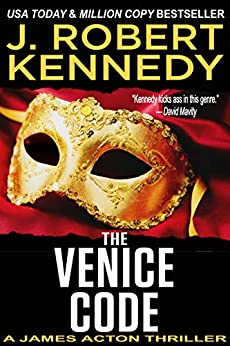 The Venice Code (A James Acton Thriller, Book #8) (James Acton Thrillers) by [Kennedy, J. Robert]