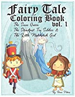 Fairy Tale Coloring Book  vol. 1: The Snow Queen, The Steadfast Tin Soldier & The Little Matchstick Girl (Coloring Books for the Creative)
