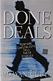 Done Deals: Venture Capitalists Tell Their Stories (Harvard Business School Press)