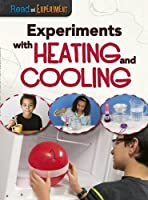 Experiments with Heating and Cooling (Raintree Perspectives: Read and Experiment)