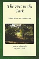 The Poet in the Park: Wallace Stevens and Elizabeth Park, Poems & Photographs