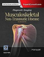 Diagnostic Imaging: Musculoskeletal Non-Traumatic Disease, 2e