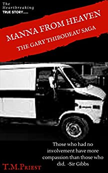 Manna From Heaven: The Gary Thibodeau Saga by [Priest, T.M]
