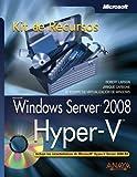 Windows Server 2008: Hyper-v. Kit De Recursos
