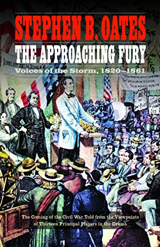 Download The Approaching Fury: Voices of the Storm, 1820-1861 0803269315