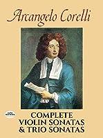 Corelli: Complete Violin Sonatas and Trio Sonatas