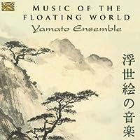 浮世絵の音楽 ~ 日本 / 17世紀の音楽 (Music of the Floating World)