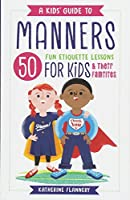 A Kids' Guide to Manners: 50 Fun Etiquette Lessons for Kids & Their Families