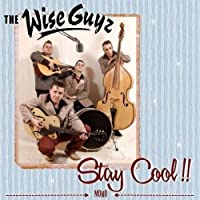 Stay Cool! by The Wise Guyz (2012-02-14)