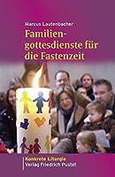 Familiengottesdienste fuer die Fastenzeit