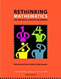 Cover of Rethinking Mathematics: Teaching Social Justice by the Numbers