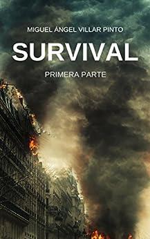 Survival: Primera Parte (Spanish Edition) by [Villar Pinto, Miguel Ángel]