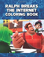 Ralph Breaks The Internet Coloring Book: Perfect Coloring Book For Children Ages 4-12