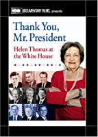 Thank You Mr. President: Helen Thomas at the White [DVD]