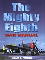 The Mighty Eighth: War Manual