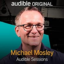 Dr Michael Mosley: Audible Sessions: FREE Excusive Interview