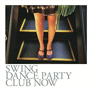 Swing Dance Party ~Club Now~