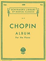 Chopin: Album for the Piano (Schirmer's Library of Musical Classics)