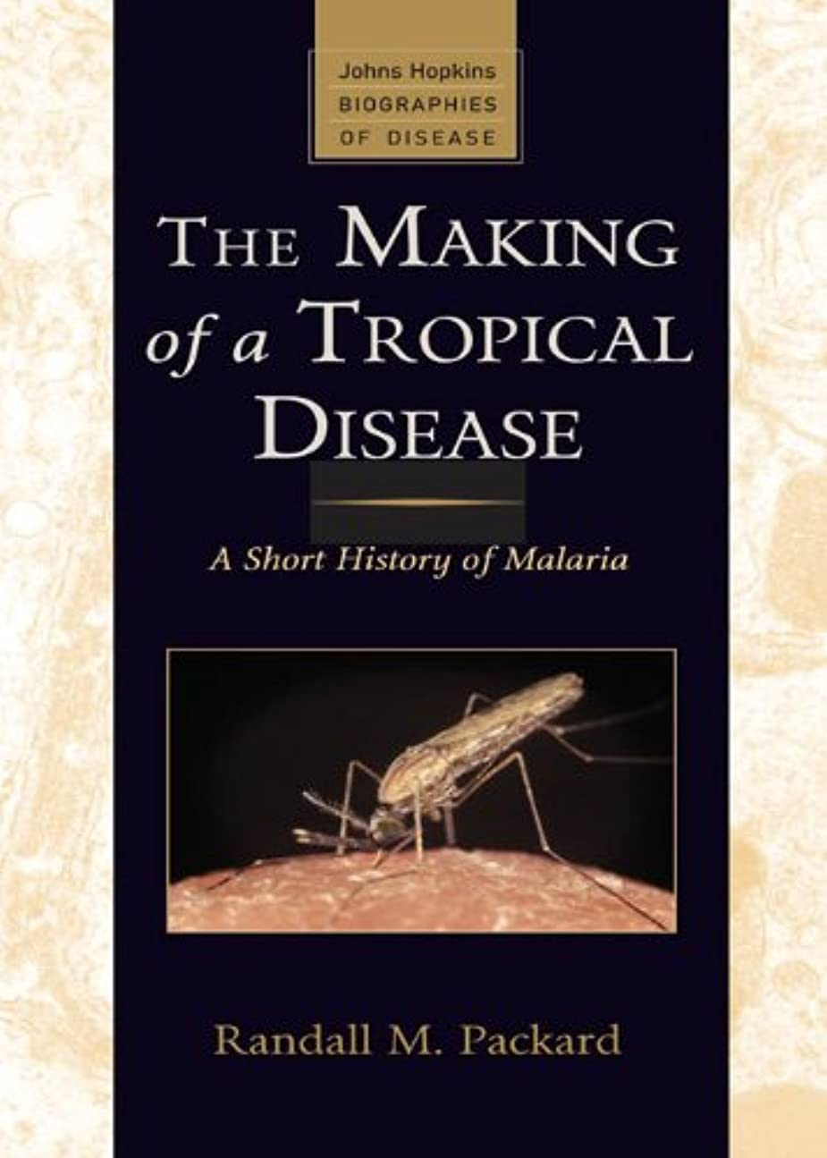 法廷ペナルティ取るに足らないThe Making of a Tropical Disease: A Short History of Malaria (Johns Hopkins Biographies of Disease) (English Edition)