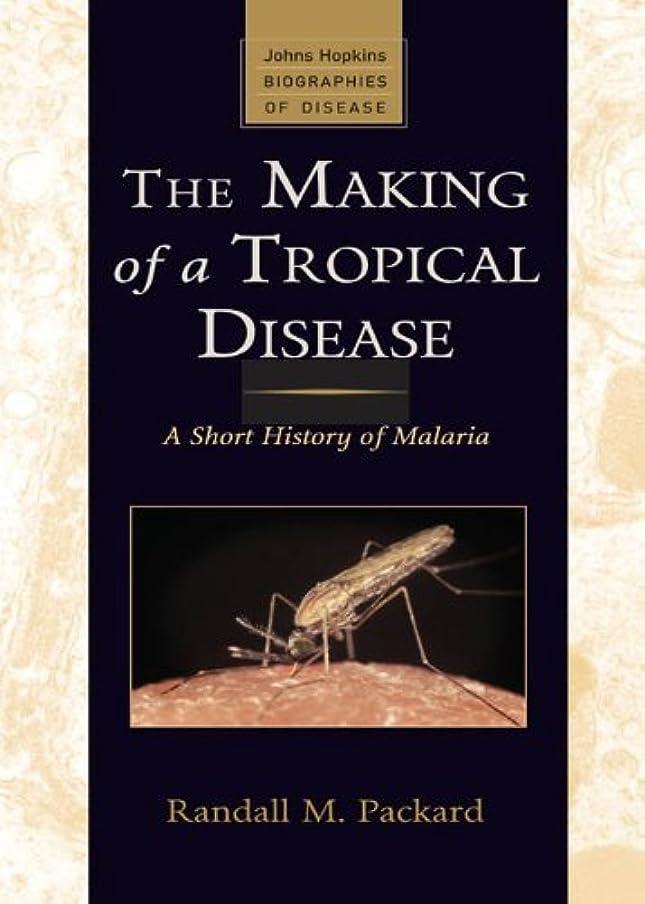 回転させる支援アラブThe Making of a Tropical Disease: A Short History of Malaria (Johns Hopkins Biographies of Disease) (English Edition)