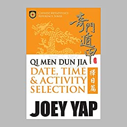 Qi Men Dun Jia Date Time and Activity Selection by [Yap, Joey]
