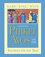Pirkei Avos: Teachings for Our Times : Birnbaum Edition