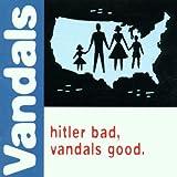 Hitler Bad Vandals Good
