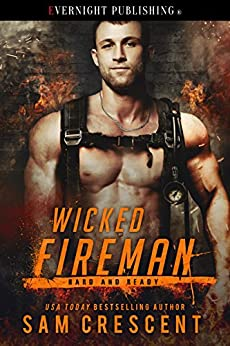 Wicked Fireman (Hard and Ready Book 2) by [Crescent, Sam]