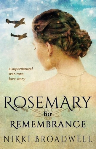 Download Rosemary for Remembrance: a supernatural war torn love story 0997994169
