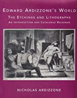 Edward Ardizzone's World: The Etchings and Lithographs