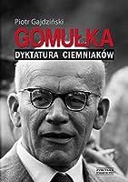 Gomulka Dyktatura ciemniakow