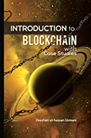 Introduction to Blockchain: with Case Studies