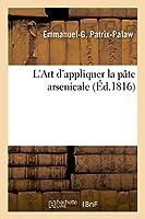 L'Art d'Appliquer La Pâte Arsenicale