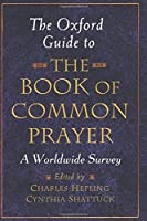 The Oxford Guide to the Book of Common Prayer: A Worldwide Survey [並行輸入品]