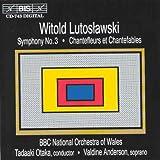 ルトスワスキ:交響曲 第3番 他