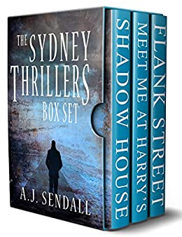 [Sendall, A.J.]のThe Sydney Thrillers: Box Set One (English Edition)