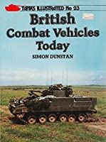 British Army Combat Vehicles (Tanks Illustrated)