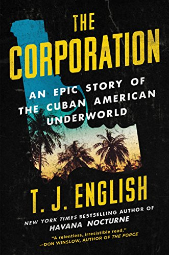 The corporation an epic story of the cuban american underworld the corporation an epic story of the cuban american underworld by english t j fandeluxe Images